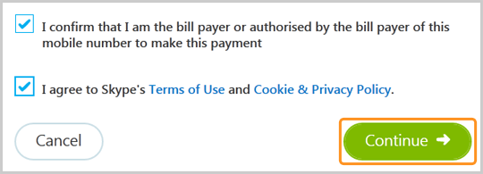 "The check boxes selected next to the ""I confirm that I am the bill payer or authorized by the bill payer of this mobile number to make this payment"" option, and the ""I agree to Skype's Terms of Use and Cookie & Privacy Policy."" option and the Continue button selected."